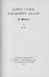 James Cyril Dalmahoy Allan A memoir by D.F. title page of book